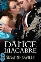 Dance Macabre ebook by Susanne Saville
