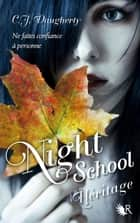 Night School - Tome 2 - Héritage eBook by Francine DEROYAN, C.J. DAUGHERTY