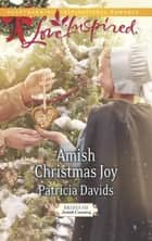 Amish Christmas Joy (Mills & Boon Love Inspired) (Brides of Amish Country, Book 10) ebook by Patricia Davids