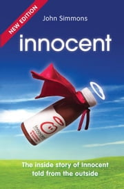 Innocent - The inside story of Innocent told from the outside ebook by John Simmons