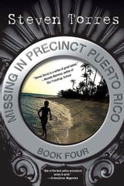 Missing in Precinct Puerto Rico - Book Four ebook by Steven Torres