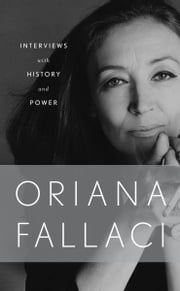 Interviews with History and Conversations with Power ebook ebook by Oriana Fallaci