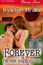 Forever in Haven's Crossing ebook by Kyleigh Drake