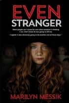 Even Stranger ebook by Marilyn Messik