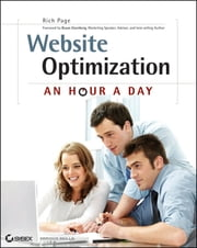 Website Optimization - An Hour a Day ebook by Rich Page