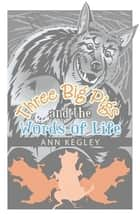Three Big Pigs and the Words of Life ebook by Ann Kegley