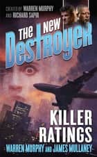 The New Destroyer: Killer Ratings ebook by Warren Murphy, James Mullaney