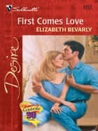 FIRST COMES LOVE ebook by Elizabeth Bevarly