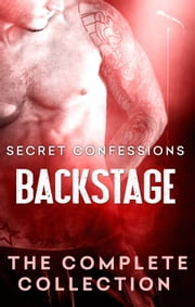 Secret Confessions: Backstage Bundle/Secret Confessions: Backstage – Chase/Secret Confessions: Backstage – Josh/Secret Confessions: Backstage – Yanis/Secret Confessions: Backstage – Theo/Secret Confessions: Backstage – Kelly/Secret Confessions: Backs ebook by K.M. Golland,Eden Summers,Lexxie Couper,Zaide Bishop,Shona Husk,Rhian Cahill