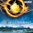Die Bestimmung audiobook by Veronica Roth