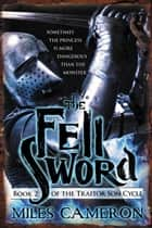 The Fell Sword ebook by Miles Cameron