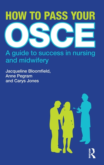 How to pass your osce ebook by jacqueline bloomfield 9781317903017 how to pass your osce a guide to success in nursing and midwifery ebook by fandeluxe Image collections