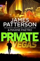 Private Vegas - (Private 9) ebook by James Patterson