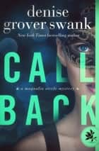 Call Back - Magnolia Steele Mystery #3 ebook by Denise Grover Swank