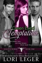 Green Eyed Temptation (Halos & Horns: Book One) ebook by Lori Leger