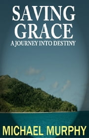 Saving Grace ebook by Michael Murphy
