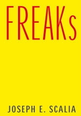 FREAKs ebook by Joseph E. Scalia
