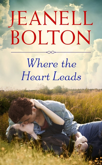 Where the Heart Leads ebook by Jeanell Bolton