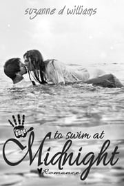 To Swim At Midnight ebook by Suzanne D. Williams