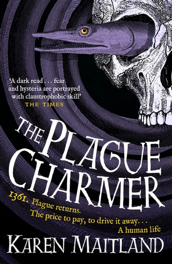 The Plague Charmer - A gripping novel of the plague ebook by Karen Maitland