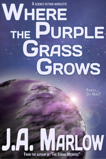 Where the Purple Grass Grows ebook by J.A. Marlow