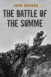 The Battle of the Somme - The First and Second Phase ebook by John Buchan