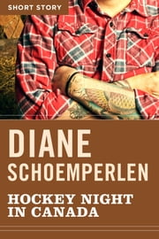 Hockey Night In Canada - Short Story ebook by Diane Schoemperlen