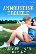 Announcing Trouble ebook by Amy Fellner Dominy