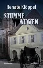 Stumme Augen: Freiburg Krimi ebook by Renate Klöppel