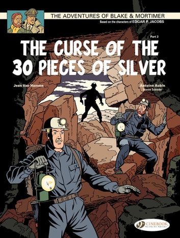 Blake & Mortimer - Volume 14 - The Curse of the 30 pieces of Silver (Part 2) ebook by Etienne Shréder,Antoine Aubin,Jean Van Hamme