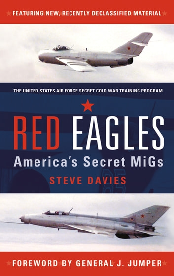 Red Eagles - America's Secret MiGs ebook by Steve Davies