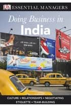 Doing Business in India ebook by Dean Nelson