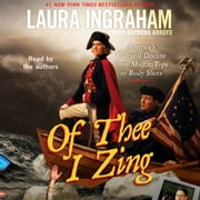 Of Thee I Zing - America's Cultural Decline from Muffin Tops to Body Shots audiobook by Laura Ingraham