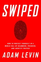 Swiped, How to Protect Yourself in a World Full of Scammers, Phishers, and Identity Thieves