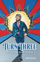 Turn Three - The Third Bear Whitman Adventure ebook by Brett M. Wiscons