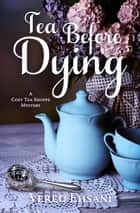 Tea before Dying ebook by Vered Ehsani