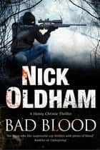 Bad Blood ebook by Nick Oldham