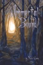 Immortal Bound ebook by Nicole Grane