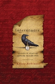 Forevermore - Guided in Spirit by Edgar Allan Poe ebook by Kristy Robinett