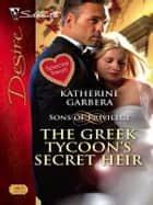 The Greek Tycoon's Secret Heir ebook by Katherine Garbera