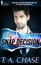 Snap Decision ebook by T.A. Chase