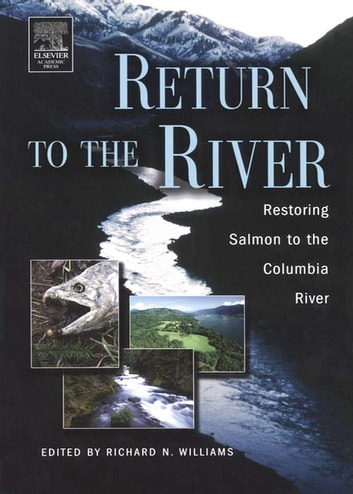 Return to the River - Restoring Salmon Back to the Columbia River ebook by