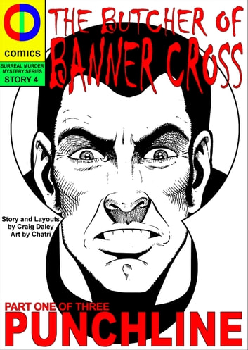 The Butcher of Banner Cross Part One: Punchline ebook by Craig Daley
