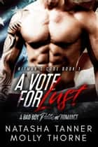 A Vote For Lust: A Bad Boy Political Romance ebook by Molly Thorne, Natasha Tanner