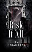 Risk It All ebook by Megan Derr