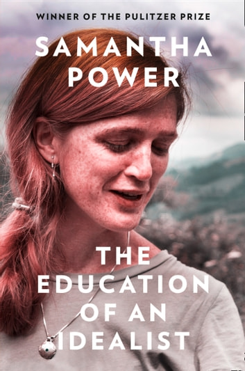 The Education of an Idealist ebook by Samantha Power