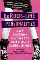 Border-Line Personalities ebook by Michelle Herrera Mulligan,Robyn Moreno