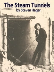 The Steam Tunnels ebook by Steven Hager