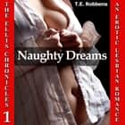 Naughty Dreams: An Erotic Lesbian Romance (The Ellis Chronicles - Book 1) audiobook by T.E. Robbens