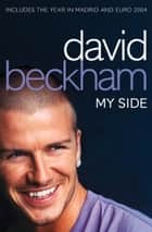 David Beckham: My Side ebook by David Beckham